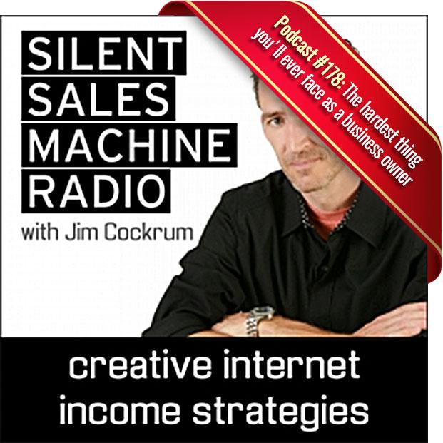 Silent Sales Machine Radio Podcast #178
